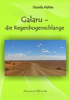 Daniela Mattes: Galaru, die Regenbogenschlange ★★★★
