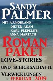 Roman-Paket Love-Stories und schicksalhafte Verwicklungen Februar 2019