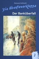 Damaris Kofmehl: Der Banküberfall