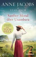 Anne Jacobs: Sanfter Mond über Usambara ★★★★