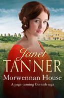 Janet Tanner: Morwennan House