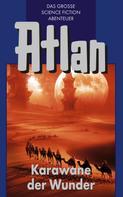 Hans Kneifel: Atlan 3: Karawane der Wunder (Blauband) ★★★★