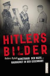 Hitlers Bilder - Kunstraub der Nazis - Raubkunst in der Gegenwart