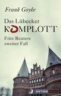 Frank Goyke: Das Lübecker Komplott