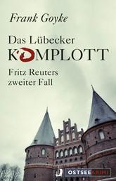 Das Lübecker Komplott - Fritz Reuters zweiter Fall