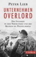 Peter Lieb: Unternehmen Overlord ★★★★