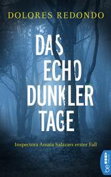Das Echo dunkler Tage - Inspectora Amaia Salazars erster Fall