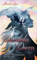 Marlies Lüer: Dandelia Dorca und der Drachenkönig von Anterra