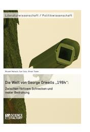 """Die Welt von George Orwells """"1984"""": Zwischen fiktivem Schrecken und realer Bedrohung"""