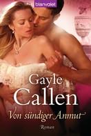 Gayle Callen: Von sündiger Anmut ★★★★