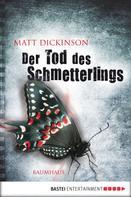 Matt Dickinson: Der Tod des Schmetterlings ★★★★