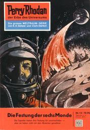 "Perry Rhodan 13: Die Festung der sechs Monde - Perry Rhodan-Zyklus ""Die Dritte Macht"""