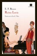 Edward Frederic Benson: Reina Lucía