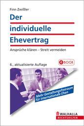 Der individuelle Ehevertrag - Ansprüche klären - Streit vermeiden; Moderne Partnerschaft trotz Trauschein