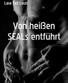 Lara Tall Louis: Von heißen SEALs entführt ★★
