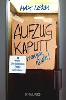 Max Lerm: Aufzug kaputt. Morgen auch! ★★★★
