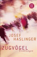Prof. Dr. Josef Haslinger: Zugvögel