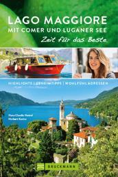 Bruckmann Reiseführer Lago Maggiore mit Comer und Luganer See: Zeit für das Beste - Highlights, Geheimtipps, Wohlfühladressen.