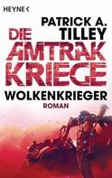 Patrick A. Tilley: Wolkenkrieger - Die Amtrak-Kriege 1 ★★★★