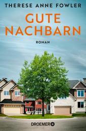 Gute Nachbarn - Roman