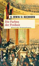 Die Farben der Freiheit - Historischer Kriminalroman