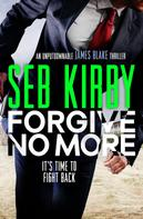 Seb Kirby: Forgive No More