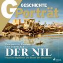 G Geschichte: G/GESCHICHTE Porträt - Der Nil ★★★★★