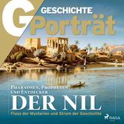 G/GESCHICHTE Porträt - Der Nil
