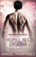 Angel Martinez: The Pill Bugs of Time