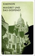 Georges Simenon: Maigret und das Gespenst