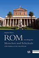 Stephan Elbern: Rom - eine Biografie