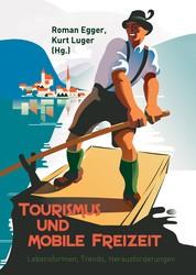 Tourismus und mobile Freizeit - Lebensformen, Trends, Herausforderungen