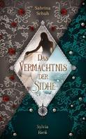 Sabrina Schuh: Das Vermächtnis der Sidhe