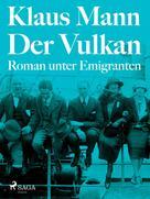 Klaus Mann: Der Vulkan. Roman unter Emigranten