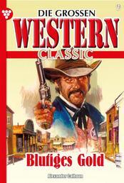 Die großen Western Classic 9 – Western - Blutiges Gold