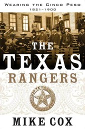 The Texas Rangers - Wearing the Cinco Peso, 1821-1900