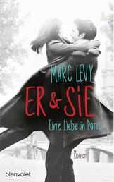 Er & Sie - Eine Liebe in Paris - Roman