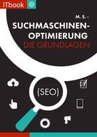 M. S.: Suchmaschinenoptimierung - Die Grundlagen (seo) ★