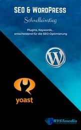SEO & WordPress Schnelleinstieg - Plugins, Keywords-entscheidend für die SEO Optimierung