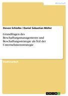Steven Schielke: Grundfragen des Beschaffungsmanagements und Beschaffungsstrategie als Teil der Unternehmensstrategie