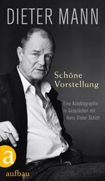 Schöne Vorstellung - Eine Autobiographie in Gesprächen mit Hans-Dieter Schütt