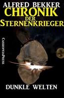 Alfred Bekker: Chronik der Sternenkrieger 14 - Dunkle Welten ★★★★★