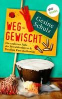 Gesine Schulz: Weggewischt: Die sauberen Fälle der Privatdetektivin & Putzfrau Karo Rutkowsky Band 4 ★★★★