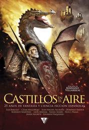 Castillos en el aire - 25 años de fantasía y ciencia ficción españolas