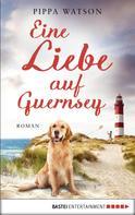 Pippa Watson: Eine Liebe auf Guernsey ★★★★