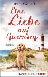 Eine Liebe auf Guernsey - Roman