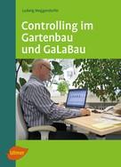 Ludwig Meggendorfer: Controlling im Gartenbau und GaLaBau
