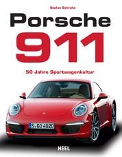 Porsche 911 - 50 Jahre Sportwagenkultur