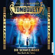 Tombquest - Die Schatzjäger. Das Buch der Toten