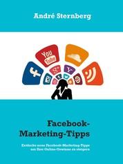Facebook-Marketing-Tipps - Schon nach 30 Tagen erste Ergebnisse sichtbar